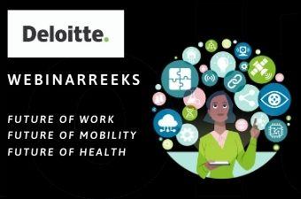 """Mis de gratis """"Future of..."""" webinarreeks van Deloitte niet"""